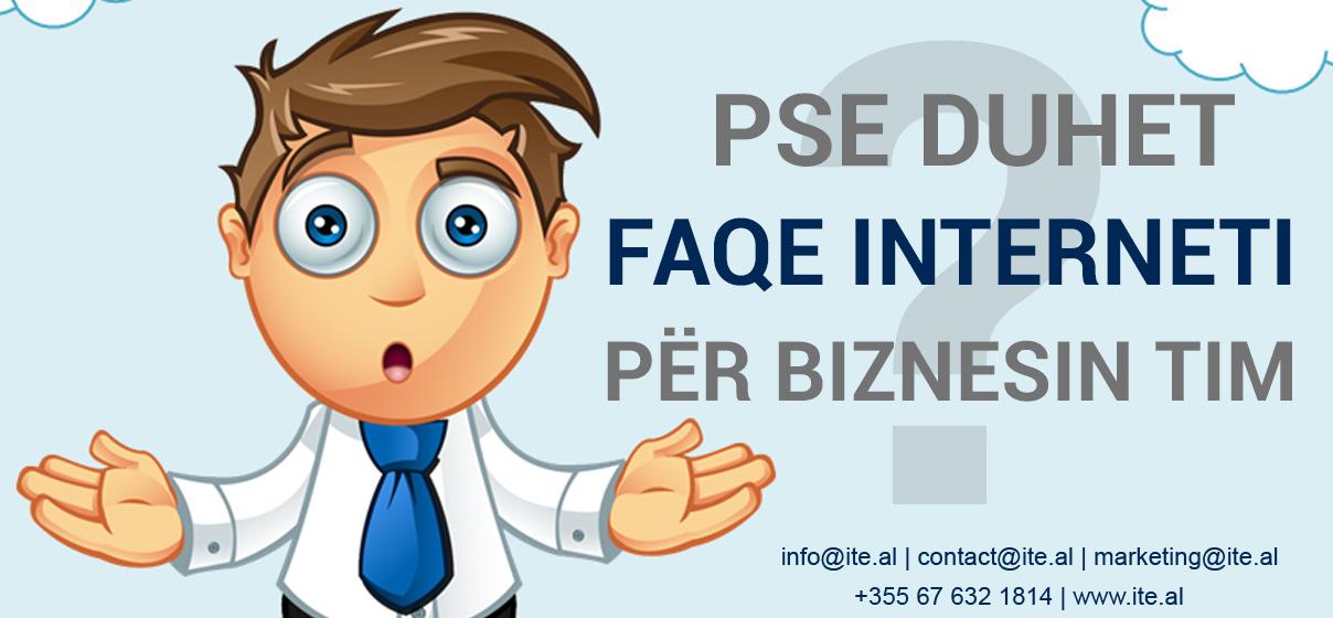 Pse duhet patjeter nje Faqe Interneti?! - ITE Albania Ltd. | .AL Domain Registration, Web Hosting & Web Development